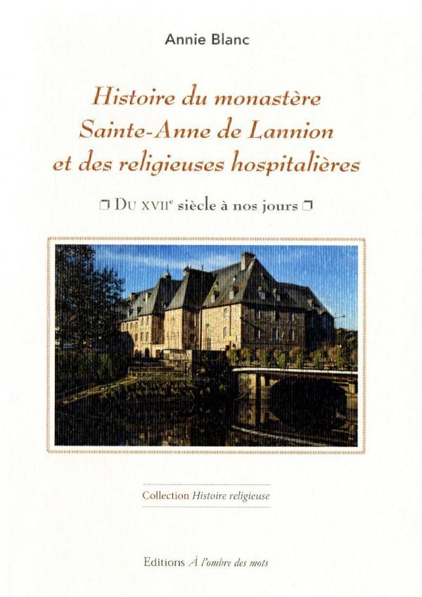 Histoire du monastère Sainte-Anne de Lannion et des religieuses hospitalières